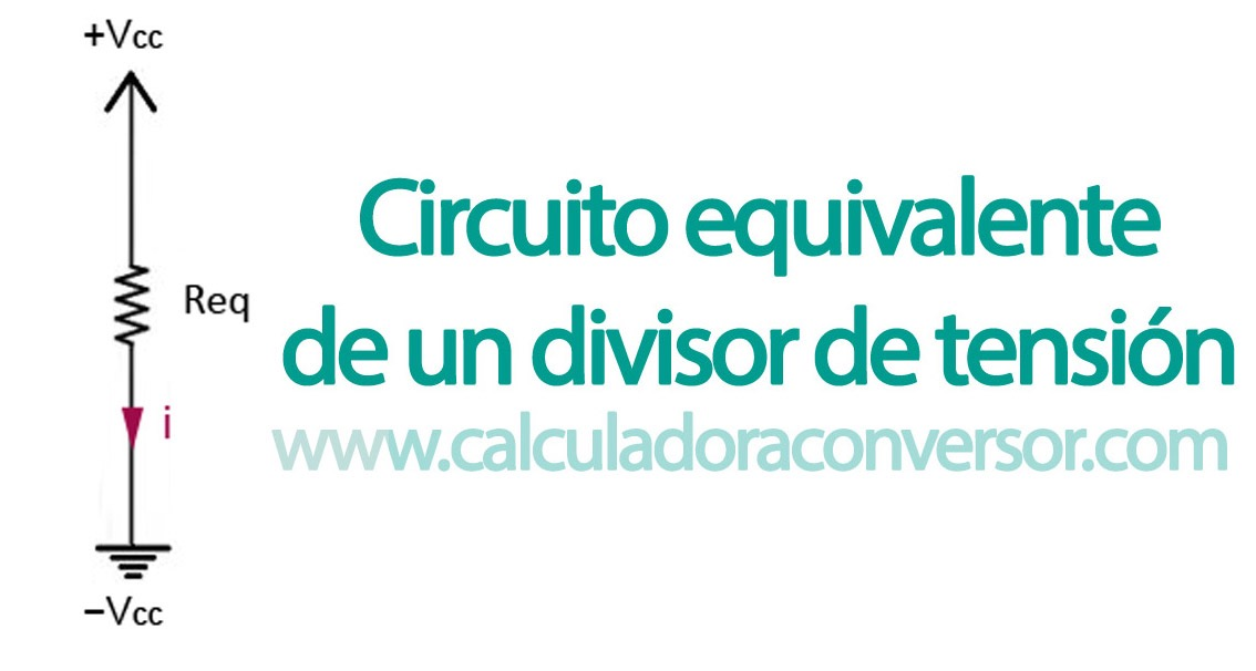 Circuito equivalente de un divisor de tensión